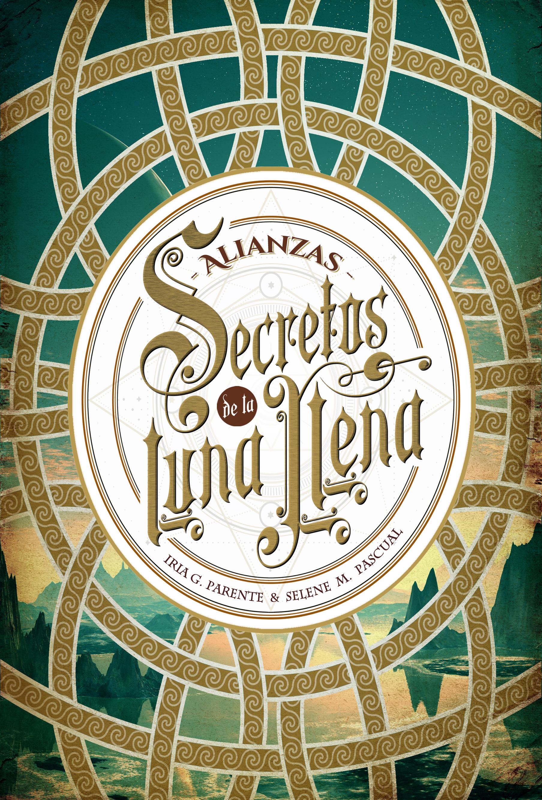 Alianzas-Secretos-de-la-Luna-Llena-Iria-G-Parente-Selene-M-Pascual-regalos-cumpleaneros-y-navidenos-recomendaciones-interesantes-literatura-opinion-blogs-blogger